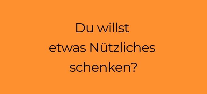 Slidertext auf orangefarbenem Hintergrund: Du möchtest etwas Nützliches schenken?