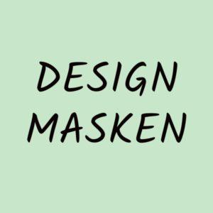 Designmasken auf Bestellung